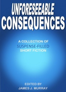 Unforseen Consequences anthology